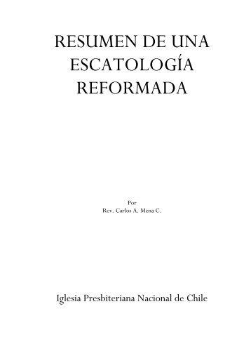 RESUMEN DE UNA ESCATOLOGÍA REFORMADA - Iglesia ...