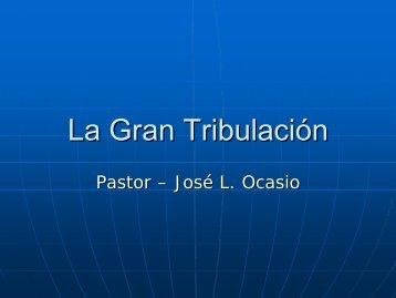 La Gran Tribulación - Iglesia de Dios Pentecostal M.I.