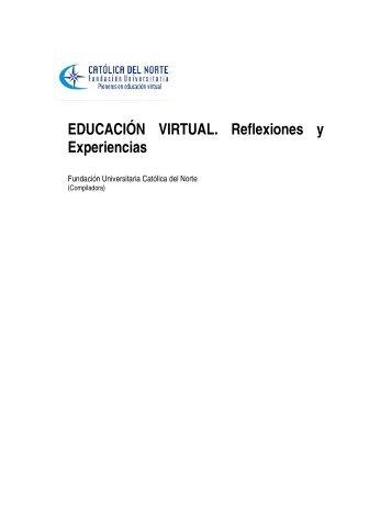 EDUCACIÓN VIRTUAL. Reflexiones y Experiencias - Fundación ...