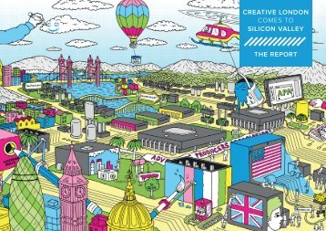 CREATIVE LONDON COMES TO SILICON VALLEY THE REPORT