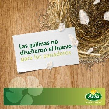 Las gallinas no diseñaron el huevo para los panaderos - Arla Foods ...