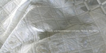 Quilts und Assemblagen von Jutta Henker, Riechberg
