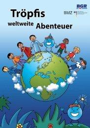 Tröpfis weltweite Abenteuer [deutsch] (PDF, 6 MB) - BGR - Bund.de