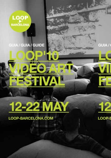 looP'10 ViDeo aRT fesTiVal 12 -22 MaY looP'10 ViDeo aRT fesTiVal ...