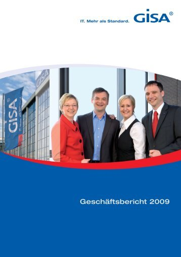 Geschäftsbericht 2009 (PDF; 2,6 MB) - GISA GmbH