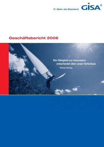 Geschäftsbericht 2006 (PDF; 4,5 MB) - GISA GmbH