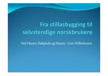 Ved Hanne Dølplads og Hanne –Live Wilhelmsen