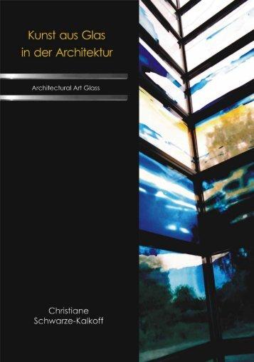 KunsT aus Gkus in der ArchiTekTur - Glasgestaltung Schwarze-Kalkoff