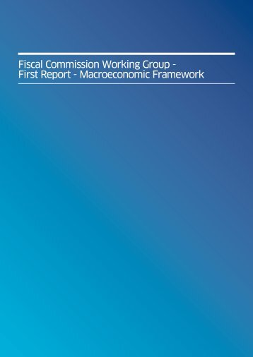 Fiscal Commission Working Group - First Report - Macroeconomic Framework