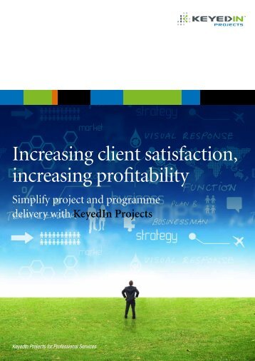 Increasing client satisfaction, increasing profitability