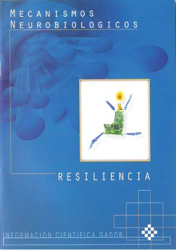 Mecanismos Neurobiológicos de la Resiliencia - Gador SA