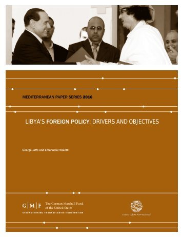Libya's Foreign Policy: Drivers and Objectives - German Marshall ...