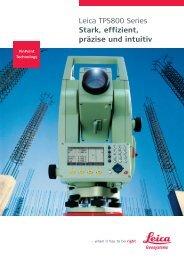 Leica TPS800 Series Stark, effizient, präzise und intuitiv