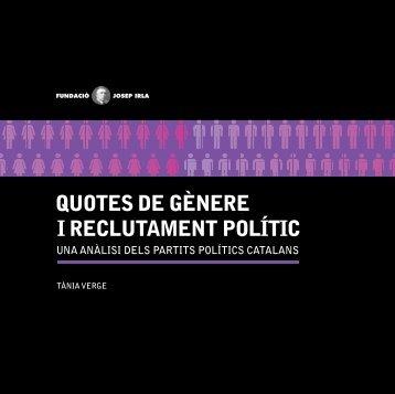 QUOTES DE GèNERE I RECLUTAMENT POLÍTIC - Fundació Josep ...