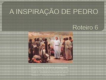 A INSPIRAÇÃO DE PEDRO Roteiro 6 - Federação Espírita Brasileira