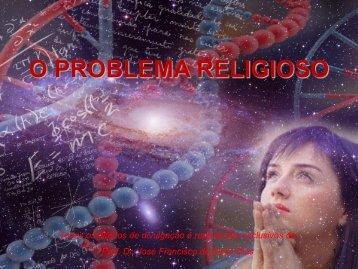 o problema religioso – slides