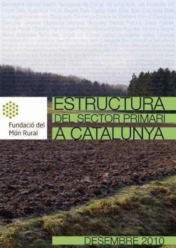 estructura del sector primari a catalunya - Associació Catalana de ...