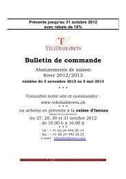 Prévente jusqu'au 31 octobre 2012 avec rabais de 10% Bulletin de