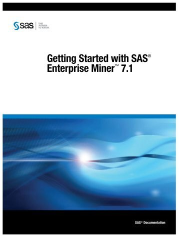 Getting Started with SAS Enterprise Miner™ 7.1