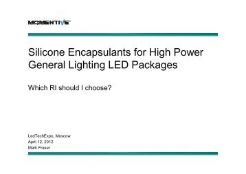 Silicone Encapsulants for High Power General Lighting LED Packages