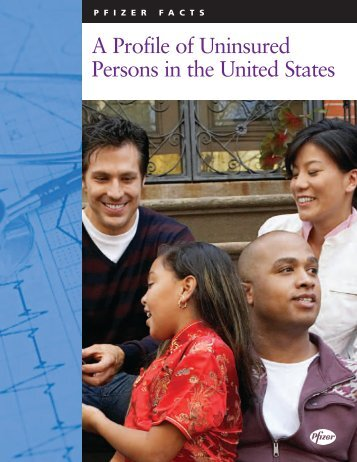 A Profile of Uninsured Persons in the United States - Pfizer