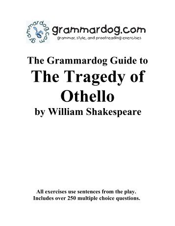 the evil of othello in the tragic play othello Online study guide for othello: advanced,  he argued that the tragic  women and blacks exist as 'the other' in this play loomba argues that othello has.