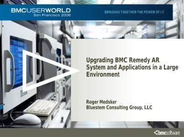 ARSI-203_Upgrading BMC Remedy AR System Medsker.pdf