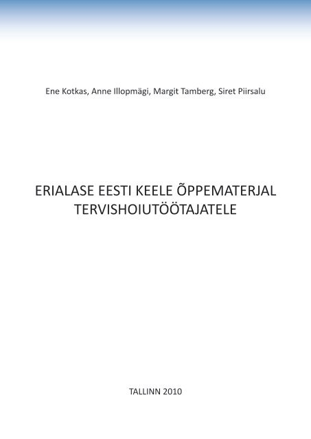 d0952f71965 erialase eesti keele õppematerjal tervishoiutöötajatele - Tallinna ...