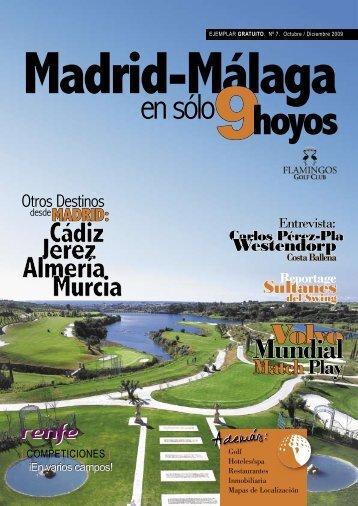 Costa del Sol - Madrid - Málaga en sólo 9 Hoyos