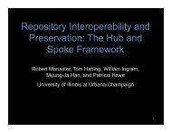Repository Interoperability and Preservation: The Hub and Spoke ...