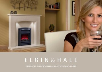 FIREPLACES IN MICRO MARBLE, LIMESTONE ... - Elgin and Hall