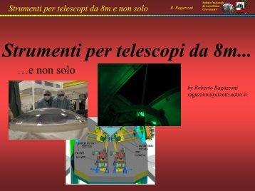 Roberto Ragazzoni, Strumenti per telescopi da 8m e - Osservatorio ...