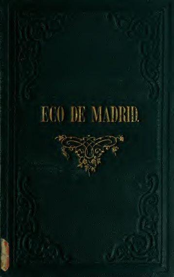Eco de Madrid; ó, Sea curso prático de la buena conversacion ...