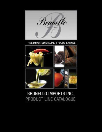 BRUNELLO IMPORTS INC. PRODUCT LINE CATALOGUE