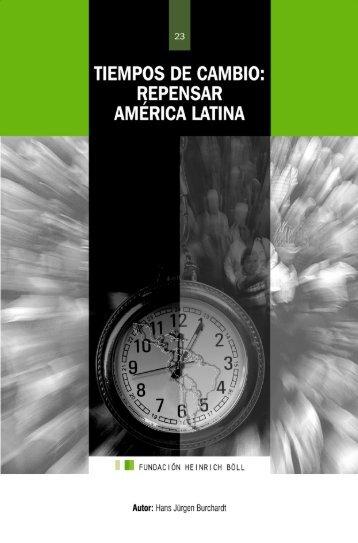 Tiempos de cambio. Repensar América Latina - Heinrich Böll Stiftung