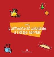 L'alimentació saludable en l'etapa escolar - Generalitat de Catalunya