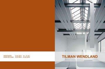 TILMAN WENDLAND (pdf) - Heidelberger Kunstverein