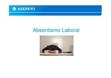 Absentismo Laboral - Asepeyo