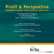 Profil & Perspektive ENGAGIERTE ARBEIT ... - Helix Austria
