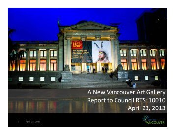 A New Vancouver Art Gallery Report to Council RTS: 10010 April 23, 2013