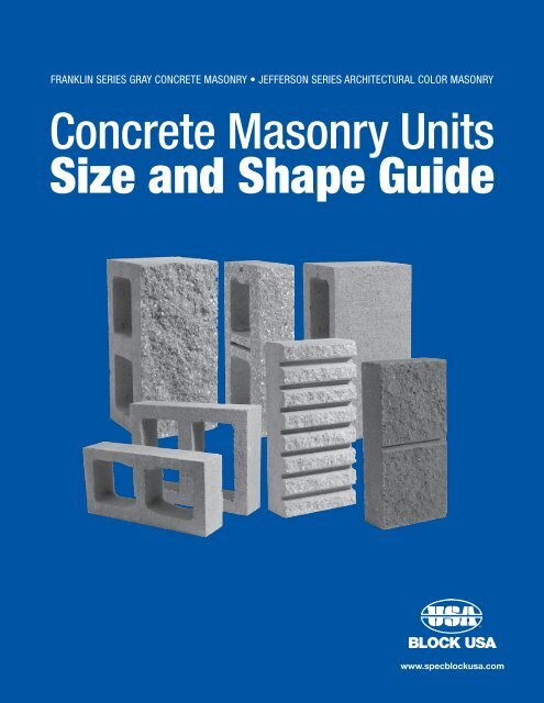 Size and Shape Guide Concrete Masonry Units - Block USA