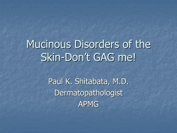 Mucinous Disorders of the Skin-Beyond the Dermal Mucinosis
