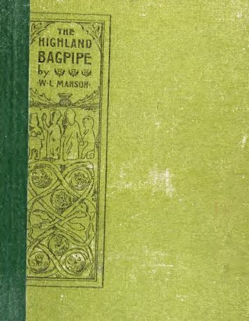 The Highland bagpipe; its history, literature, and ... - Electric Scotland