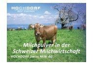 Milchpulver in der Schweizer Milchwirtschaft - Hochdorf Nutritec AG