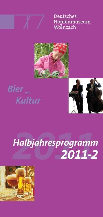 Halbjahresprogrammheft 2011-2 (pdf) - Deutsches Hopfenmuseum ...