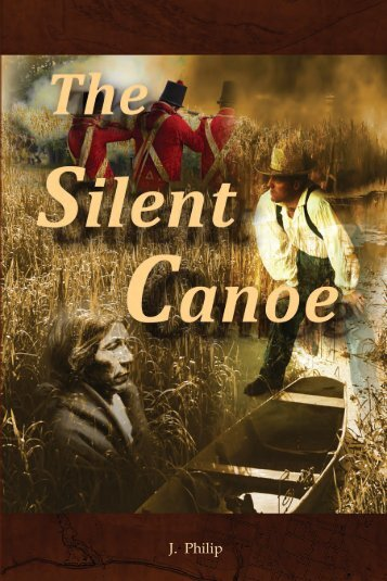 The Silent Canoe - War of 1812: History comes Alive