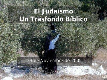 El Judaísmo Un Trasfondo Bíblico - Iglesia Biblica Bautista de ...