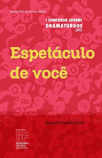 """""""Espetáculo de Você"""" – Raquel Catunda Pereira - PACC - UFRJ"""