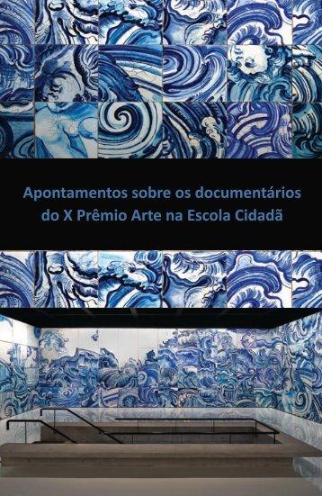 Apontamentos sobre os documentários do X Prêmio Arte na Escola ...