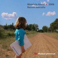 Memòria Anual 2008 Resum executiu - Mutua Universal